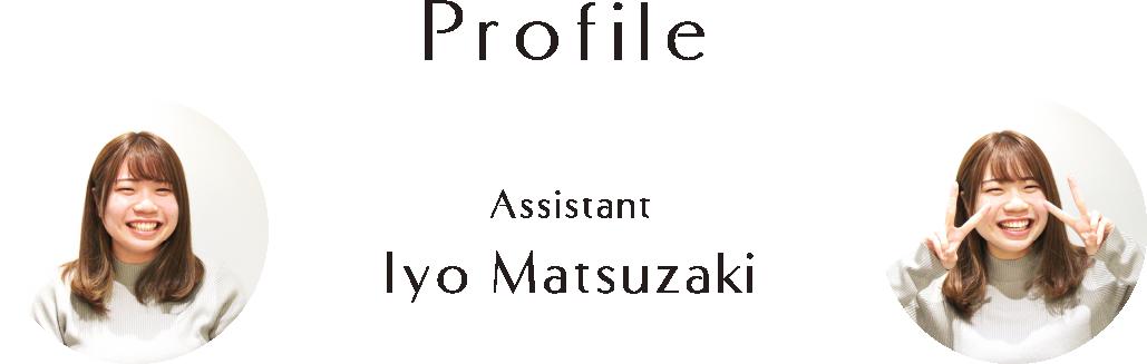 Profile Assistant Iyo Matsuzaki