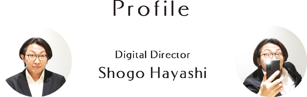 Profile Promotion Director Shogo Hayashi